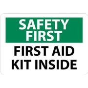 Safety First, First Aid Kit Inside Signs